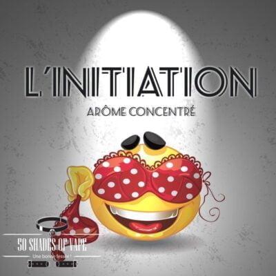Arome-l'inititation-30ml- 50-shades-of-vape